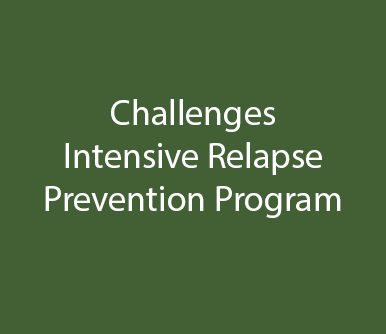 Challenges Intensive Relapse Prevention Program