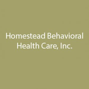 Homestead Behavioral Health Care, Inc.