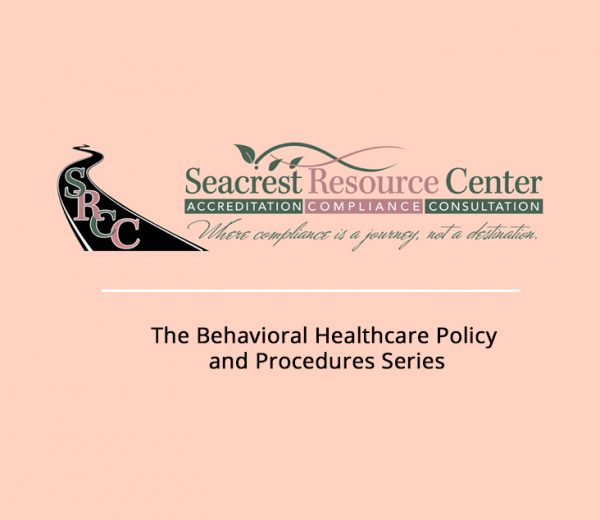 The Behavioral Healthcare Policy and Procedures Series